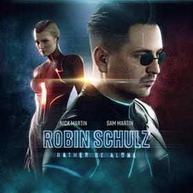 ROBIN SCHULZ & NICK MARTIN & SAM MARTIN - RATHER BE ALONE